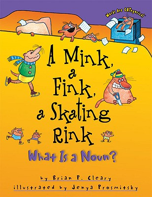 A Mink, a Fink, a Skating Rink By Cleary, Brian P./ Prosmitsky, Jenya (ILT)