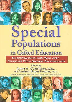 Special Populations in Gifted Education By Castellano, Jaime A. (EDT)/ Frazier, Andrea Dawn, Ph.D. (EDT)